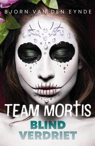 Blind verdriet (Team Mortis, #9)