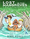Lost in the Mangroves (The Adventures of Wren and Frog Book 2)