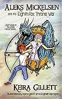 Aleks Mickelsen and the Eighth Fox Throne War (Zaria Fierce Series)