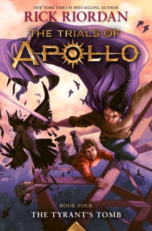 The Tyrant's Tomb (The Trials of Apollo, Book 4) - Rick Riordan