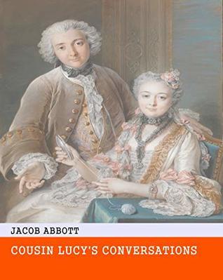 Cousin Lucy's Conversations - Original & Unabridged & Special Edition
