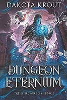 Dungeon Eternium (The Divine Dungeon)