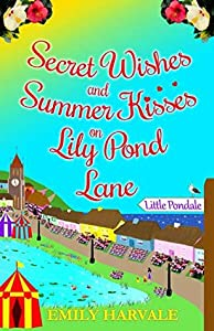 Secret Wishes and Summer Kisses on Lily Pond Lane