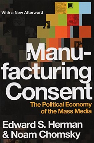 Manufacturing Consent: The Political Economy of the Mass Media.
