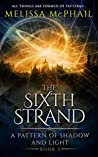 The Sixth Strand (A Pattern of Shadow & Light Book 5)