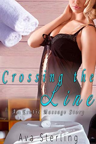 Crossing the Line: An Erotic Massage Story