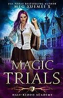 Magic Trials (Half-Blood Academy, #1)