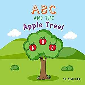 ABC and the Apple Tree.: For Kids Toddlers And Preschool. The sight words included are: I, see, & and. It is perfect for your beginning readers!