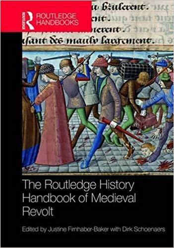 The Routledge History Handbook of Medieval Revolt