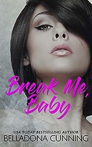 Break Me, Baby (Silver Creek High #1)