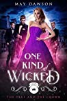 One Kind of Wicked (The True and the Crown #1)