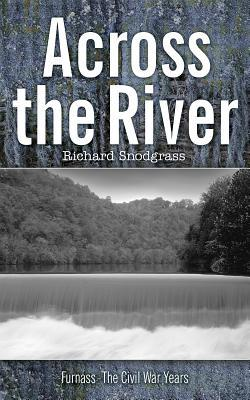 Across the River by Richard Bruce Snodgrass