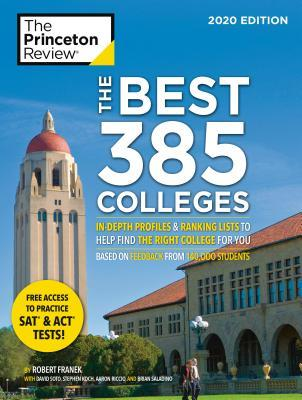 The Best 385 Colleges, 2020 Edition: In-Depth Profiles & Ranking Lists to Help Find the Right College for You