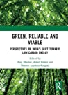 Green, Reliable and Viable: Perspectives on India's Shift Towards Low-Carbon Energy: Perspectives on India's Shift Towards Low-Carbon Energy