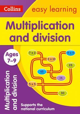 Multiplication and Division Ages 7-9: KS2 Maths Home Learning and School Resources from the Publisher of Revision Practice Guides, Workbooks, and Activities. (Collins Easy Learning KS2) thumbnail