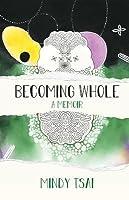 Becoming Whole: A Memoir