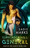 Surrendering To Her General (The Rise Of The Sadecs, #1)