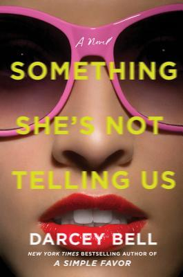 Something She's Not Telling Us - Darcey Bell