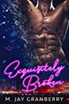 Exquisitely Broken (Sin City Tales #1)