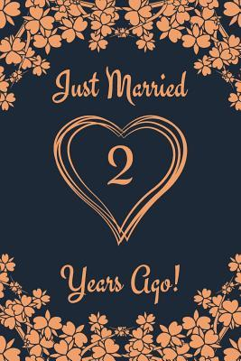 2nd Anniversary Journal Lined Journal Notebook 2nd Anniversary Gifts For Her And Him Funny 1 Year Wedding Anniversary Celebration Gift Just Married 2 Years Ago By Shanley Ruslove