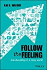 Follow the Feeling by Kai D. Wright