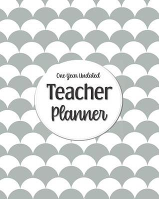 One Year Undated Teacher Planner: with Gradebook, Weekly and Monthly layouts grey Moody McMoodington Press