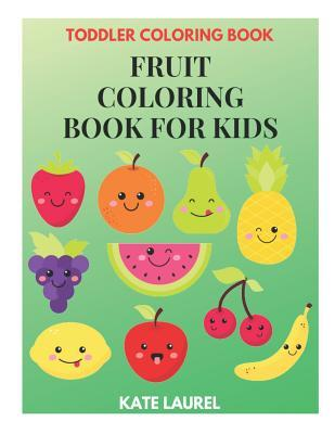 Fruit Coloring Book For Kids Toddler Coloring Book Fruit And