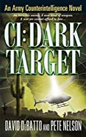 CI: Dark Target: An Army Counterintelligence Novel