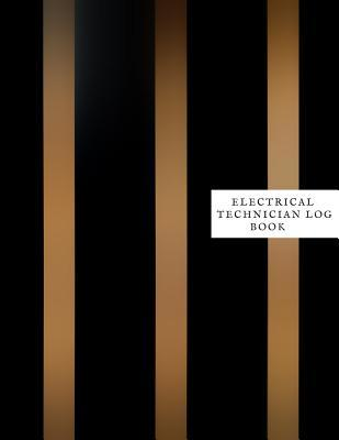Electrical Technician Log Book: Electrical Engineering