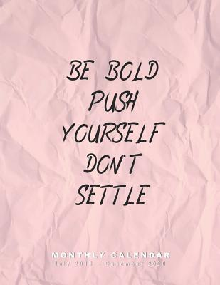Doe Calendar 2020 18.Be Bold Push Yourself Don T Settle Monthly Calendar July 2019
