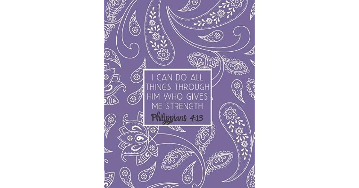 67bdba2a6 I Can Do All Things Through Him Who Gives Me Strength Philippians 4: 13:  Large Inspirational Notebook for Composition, Work, School and Personal Use  ...