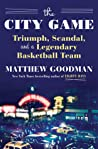 The City Game by Matthew Goodman