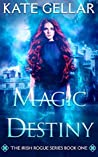 Magic Destiny (Irish Rogue, #1)