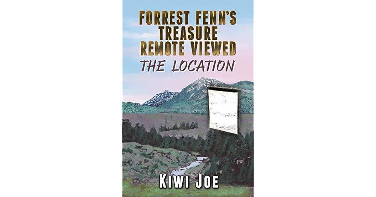 Forrest Fenn's Treasure Remote Viewed: The Location by Kiwi Joe