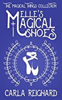 Elle's Magical Shoes (The Magical Things Collection)