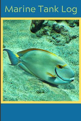 Marine Tank Log: Saltwater Aquarium Hobbyist Record Keeping