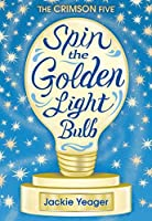 Spin the Golden Light Bulb (The Crimson Five Book 1)