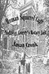 Human Squirrel Cage Nodaway County's Rotary Jail