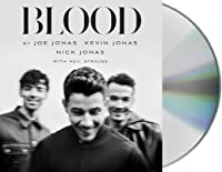 Blood: A Memoir from the Jonas Brothers: A Memoir from the Jonas Brothers