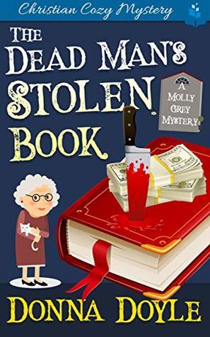 The Dead Man's Stolen Book: A Molly Grey Christian Cozy Mystery
