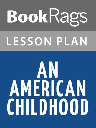 Lesson Plans An American Childhood