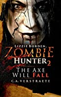 Lizzie Borden, Zombie Hunter 2: The Axe Will Fall (Volume 2)