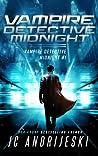 Vampire Detective Midnight by J.C. Andrijeski