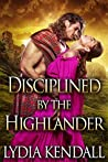 Disciplined by the Highlander