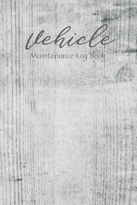Vehicle Maintenance Log Book For Cars Trucks Motorcycles And Other Repairs And Maintenance Record Automobile Car Logbook Notebook Journal Checklist By Carly Beulah