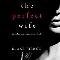 The Perfect Wife (Jessie Hunt, #1)