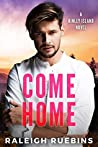 Come Home by Raleigh Ruebins