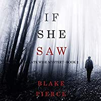 If She Saw (Kate Wise, #2)