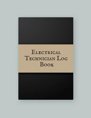Electrical Technician Log Book: Electrical Engineering Research