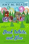 Dead, White, and Blue (The Juniper Junction Holiday Mystery Series Book 2)